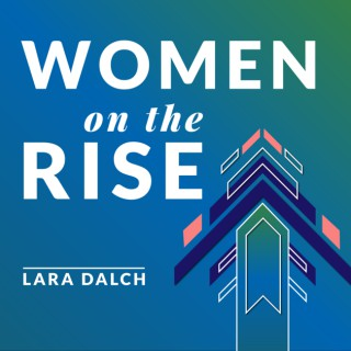 Women on the Rise Podcast: Where Thriving Women Get Real about Self-Care, Success, & Keeping It All Together