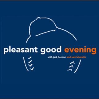 Pleasant Good Evening