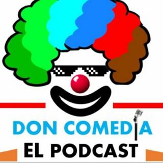 Don Comedia El Podcast