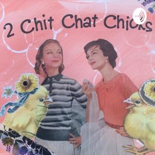 2 Chit Chat Chicks