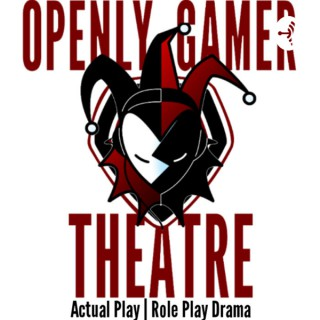 Openly Gamer Theatre [GamersTable RPG Actual Plays]