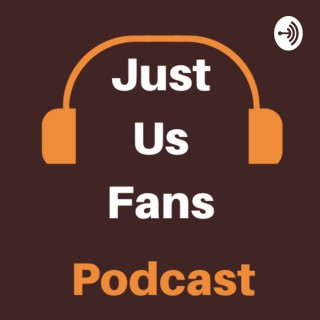 Just Us Fans Podcast