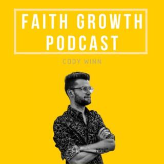 Faith Growth Podcast // Cody Winn