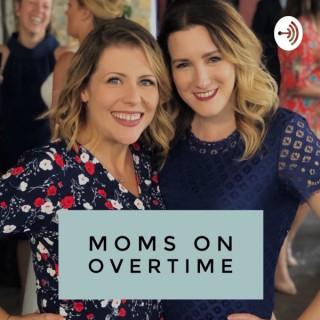 Moms on Overtime