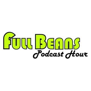 Full Beans Podcast Hour