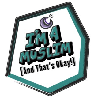 I'm A Muslim (And That's Okay!)