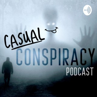 Casual Conspiracy Podcast