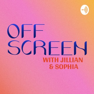 OFFSCREEN with Jillian and Sophia
