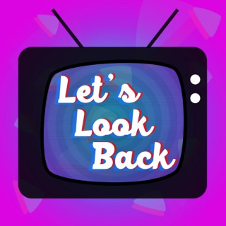 Let's Look Back