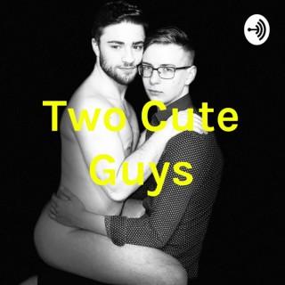Two Cute Guys