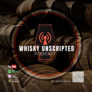Whisky Unscripted Podcast