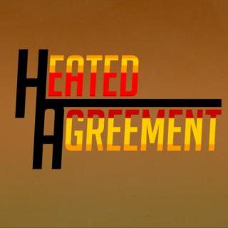 Heated Agreement