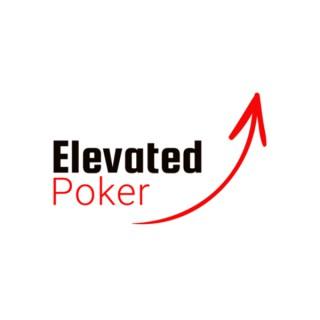 Elevated Poker
