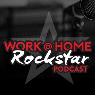 Work @ Home RockStar Podcast