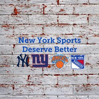 New York Sports Deserve Better