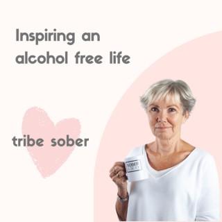 Tribe Sober - inspiring an alcohol free life!