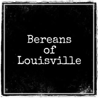 Bereans of Louisville