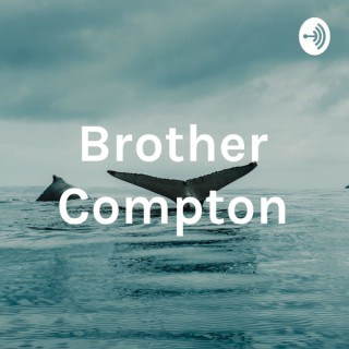 Brother Compton from California