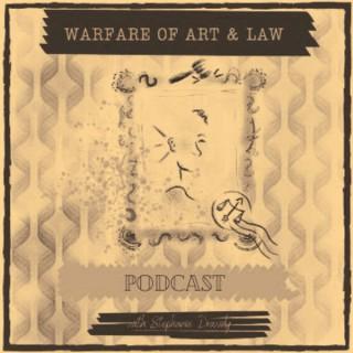 Warfare of Art & Law Podcast