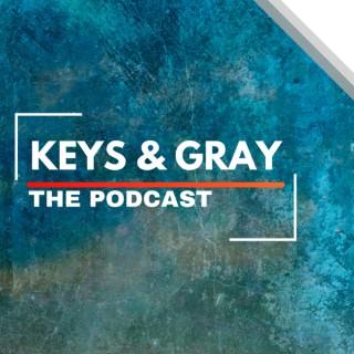 Keys & Gray The Podcast