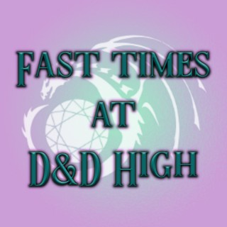 Fast Times at D&D High