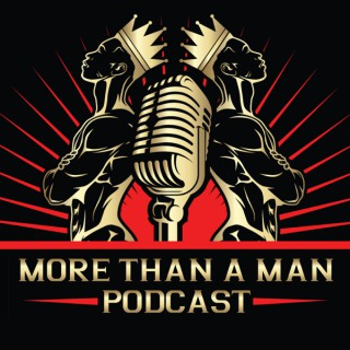 More Than A Man Podcast
