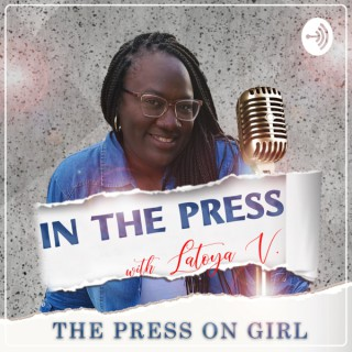 In The Press with Latoya V The Press On Girl