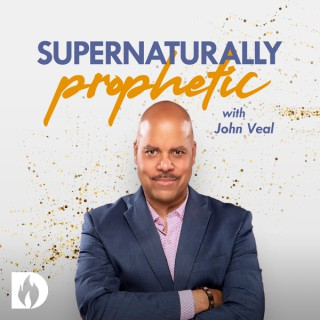 Supernaturally Prophetic with John Veal