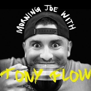 Morning Joe with Tony Flow