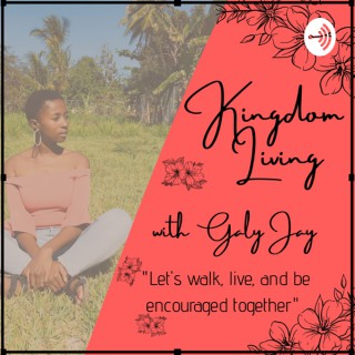 Kingdom Living With Galy J.