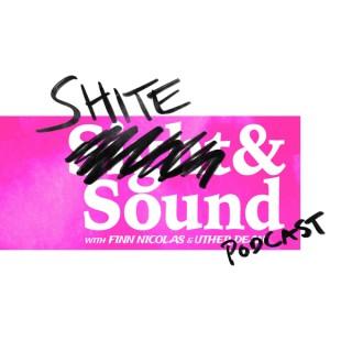 Shite & Sound