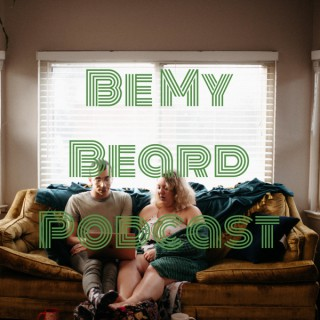Be My Beard Podcast