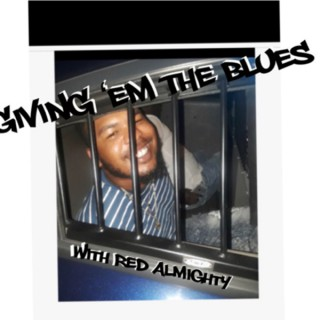 Giving Em The Blues w/ R3d_Almighty