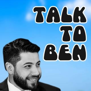 Talk to Ben
