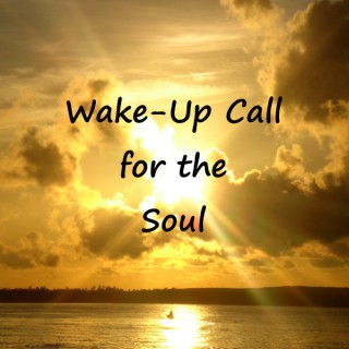 Wake-Up Call for the Soul