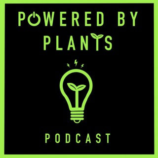 Powered By Plants podcast