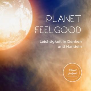 Planet Feelgood - für mehr Leichtigkeit im Leben