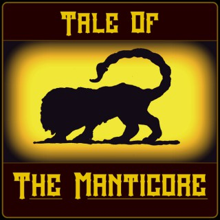 Tale of The Manticore, a Dark Fantasy Dungeons & Dragons Audiodrama