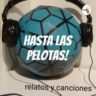 Hasta Las Pelotas!