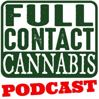Full Contact Cannabis Podcast
