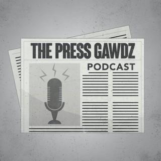 Press Gawdz Podcast