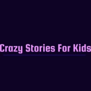 Crazy Stories For kids