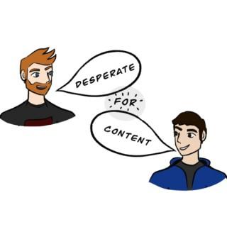 Desperate For Content
