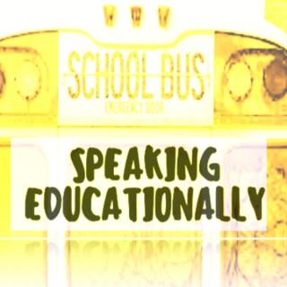 Speaking Educationally