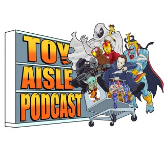 Toy Aisle Podcast