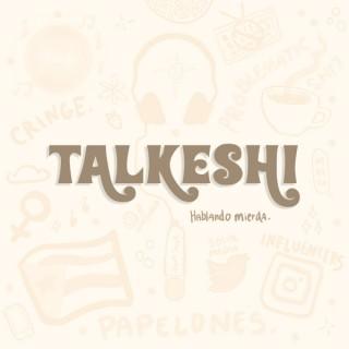TALKESHI
