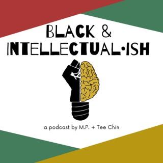 Black & Intellectualish