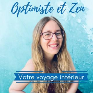 Optimiste et Zen : Votre voyage intérieur