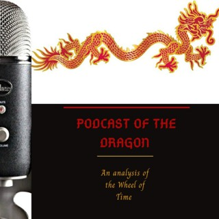 Podcast of the Dragon: An Analysis of the Wheel of Time