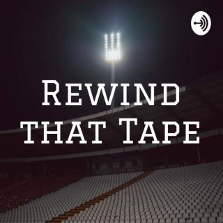 Rewind that Tape